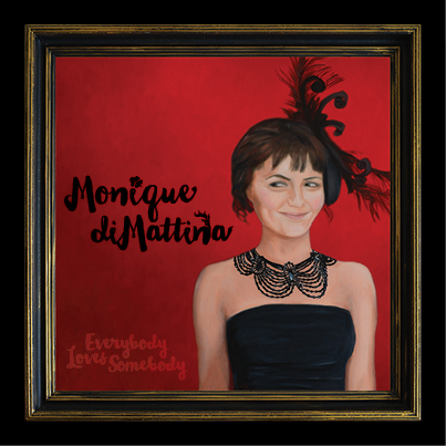 Everybody Loves Somebody - Monique Di Mattina